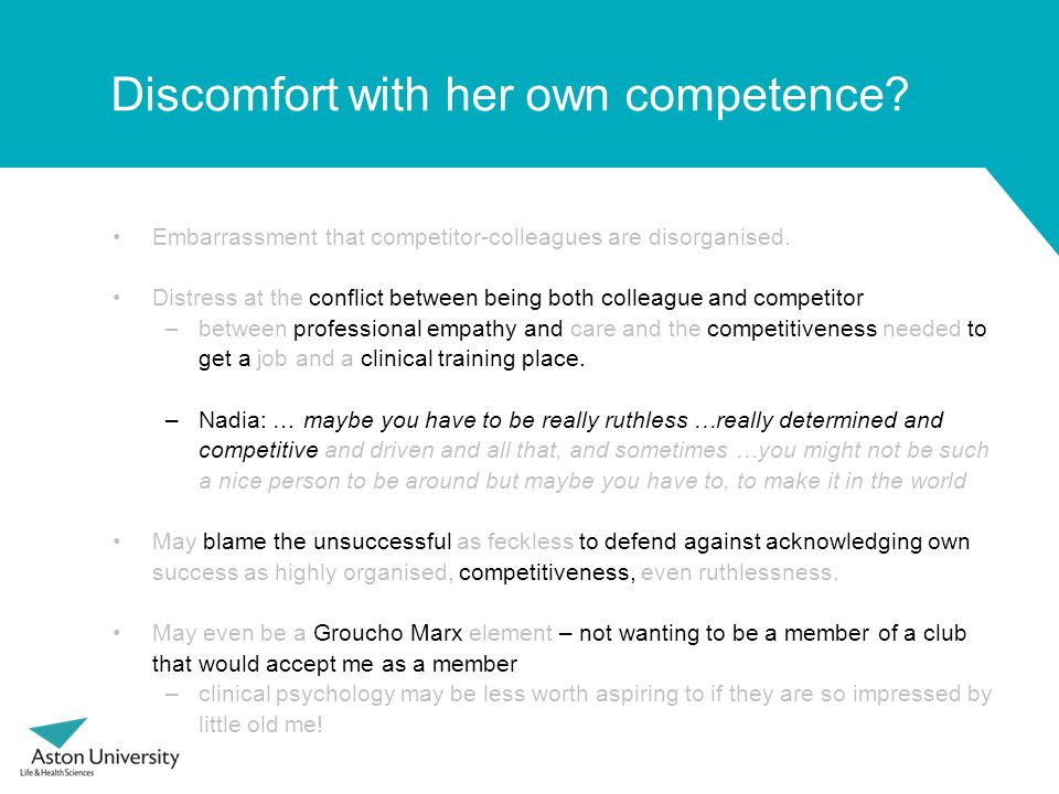 Discomfort with her own competence. Embarrassment that competitor-colleagues are disorganised.