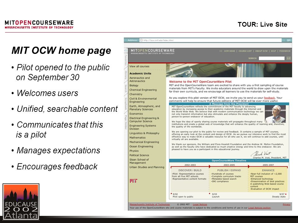 TOUR: Live Site MIT OCW home page Pilot opened to the public on September 30 Welcomes users Unified, searchable content Communicates that this is a pilot Manages expectations Encourages feedback