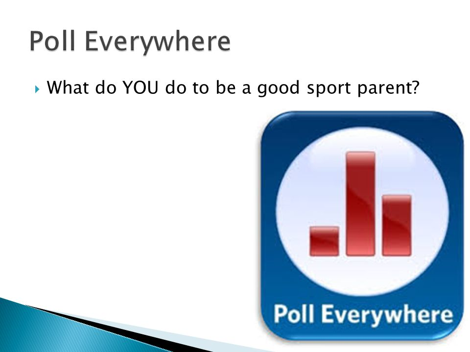  What do YOU do to be a good sport parent