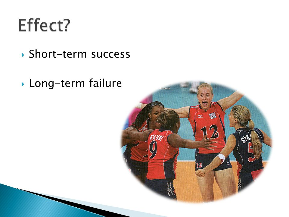  Short-term success  Long-term failure