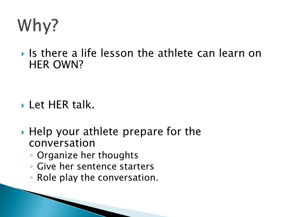  Is there a life lesson the athlete can learn on HER OWN.