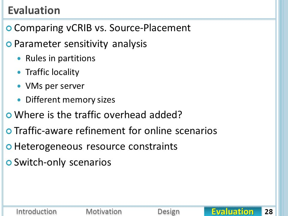 Evaluation Introduction Motivation Design Evaluation Comparing vCRIB vs.