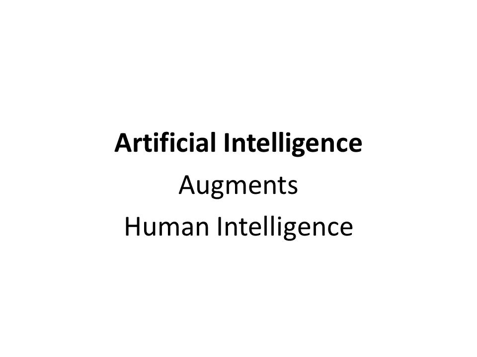 Artificial Intelligence Augments Human Intelligence
