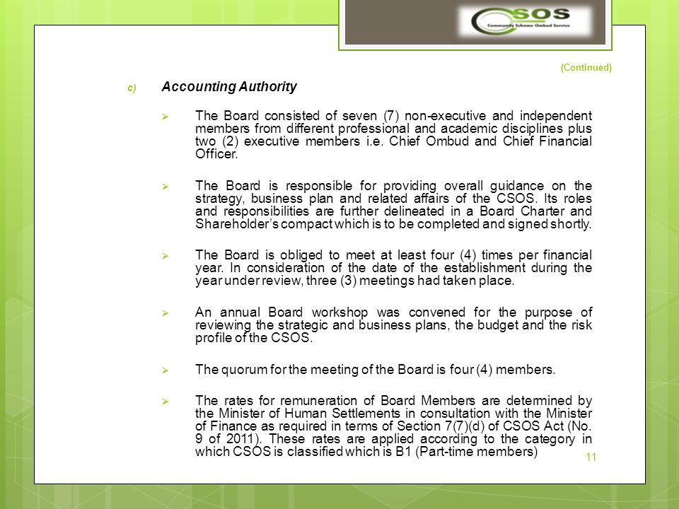 (Continued) c) Accounting Authority  The Board consisted of seven (7) non-executive and independent members from different professional and academic disciplines plus two (2) executive members i.e.
