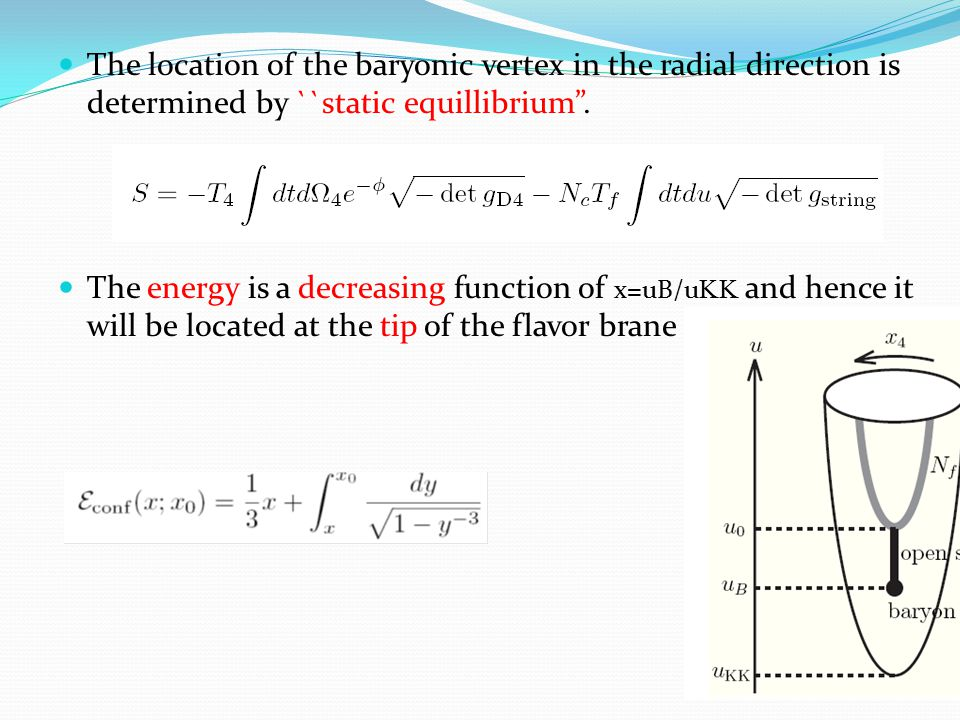 The location of the baryonic vertex in the radial direction is determined by ``static equillibrium .