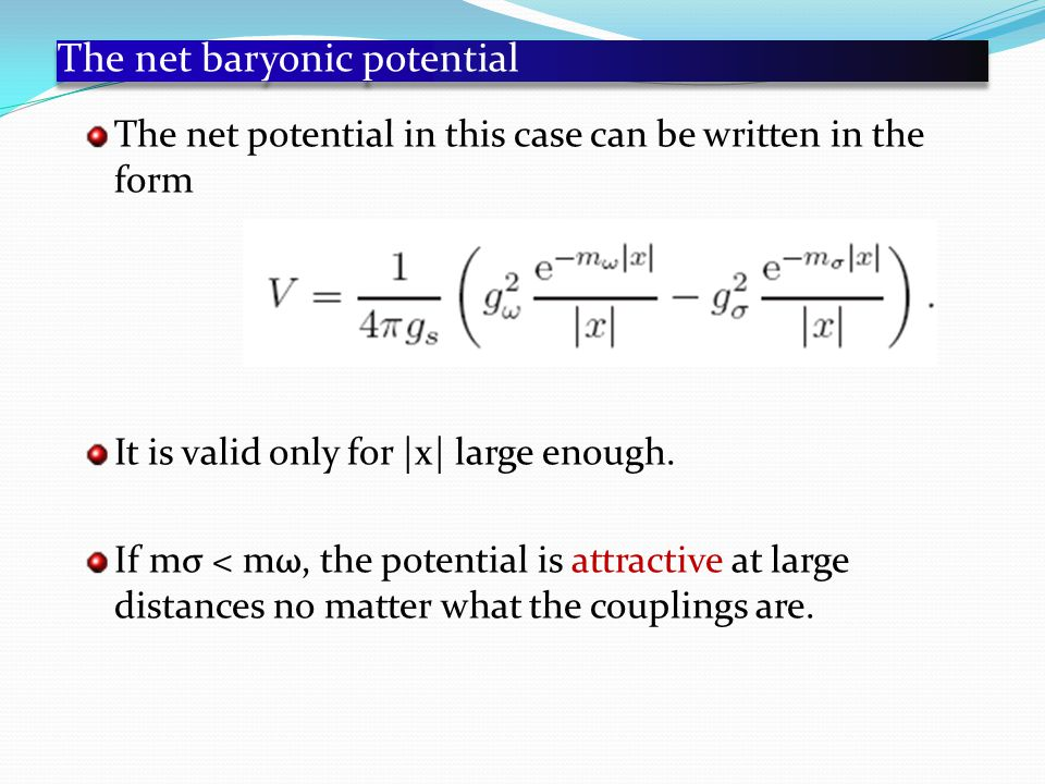 The net baryonic potential The net potential in this case can be written in the form It is valid only for |x| large enough.