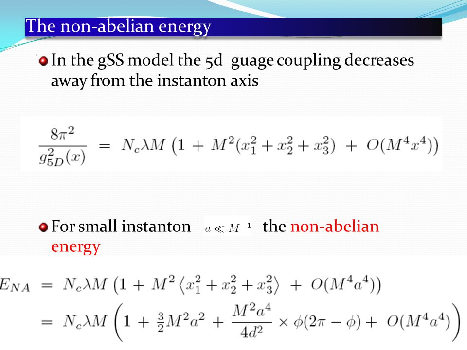 The non-abelian energy In the gSS model the 5d guage coupling decreases away from the instanton axis For small instanton the non-abelian energy