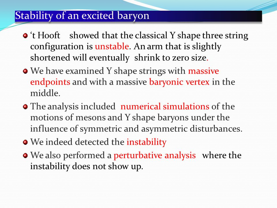 Stability of an excited baryon 't Hooft showed that the classical Y shape three string configuration is unstable.