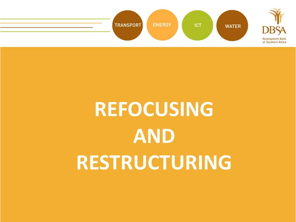 REFOCUSING AND RESTRUCTURING