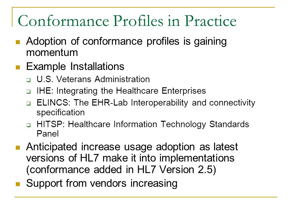 Conformance Profiles in Practice Adoption of conformance profiles is gaining momentum Example Installations  U.S.