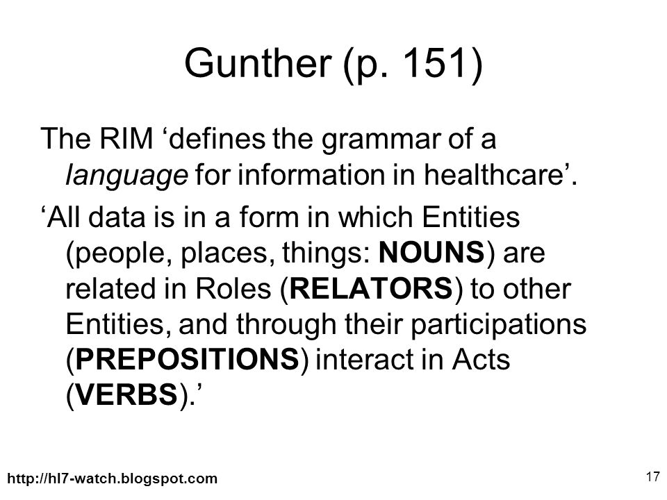http://hl7-watch.blogspot.com 17 Gunther (p.