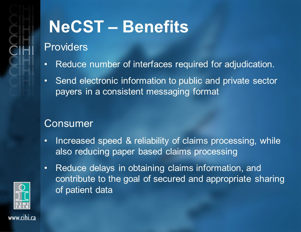 NeCST – Benefits Providers Reduce number of interfaces required for adjudication.