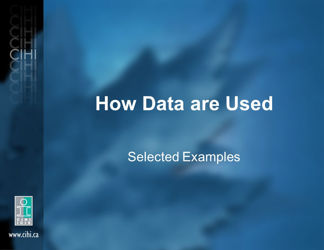 How Data are Used Selected Examples