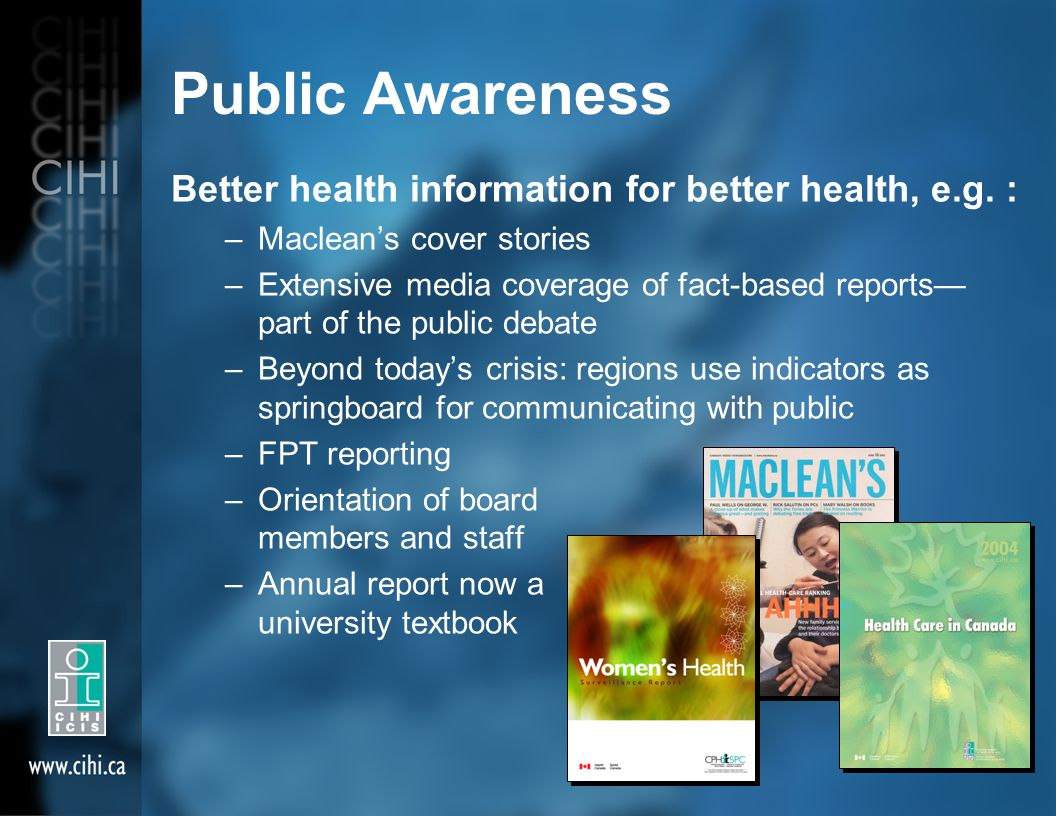 Public Awareness Better health information for better health, e.g.