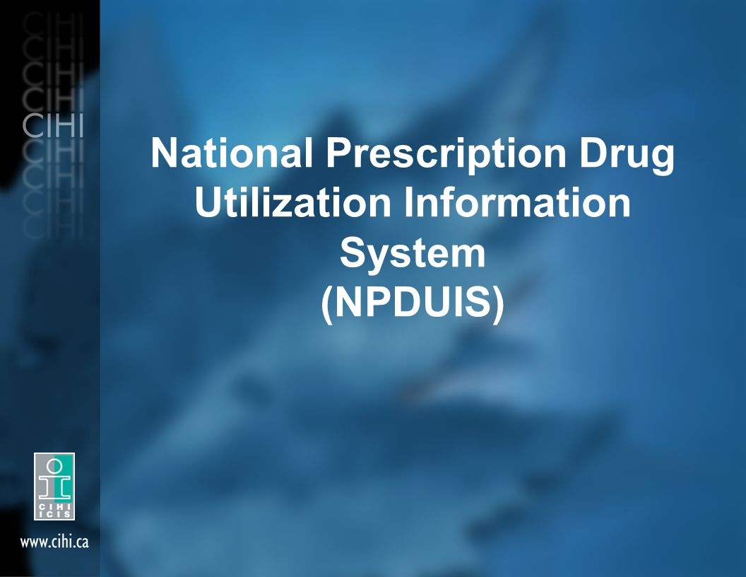 National Prescription Drug Utilization Information System (NPDUIS)