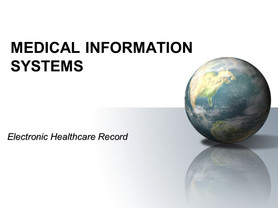 MEDICAL INFORMATION SYSTEMS Electronic Healthcare Record