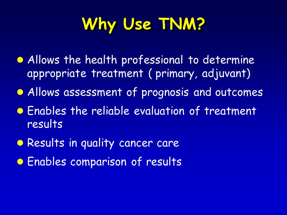 Why Use TNM.