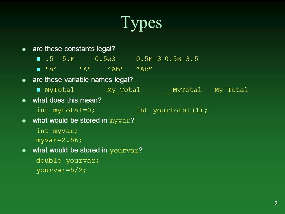 Types l are these constants legal .5 5.E 0.5e30.5E-30.5E-3.5 'a''%''Ab' Ab l are these variable names legal.