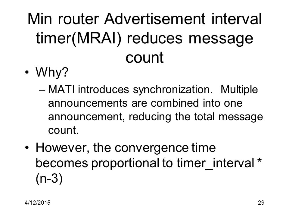 4/12/201529 Min router Advertisement interval timer(MRAI) reduces message count Why.