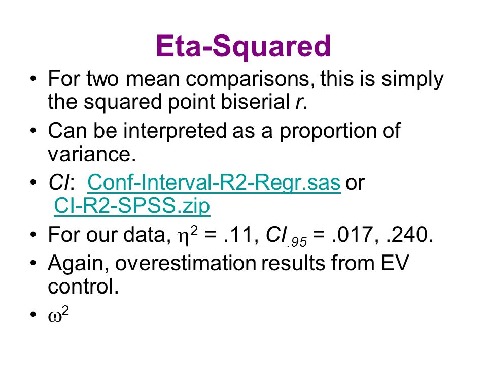 Eta-Squared For two mean comparisons, this is simply the squared point biserial r.