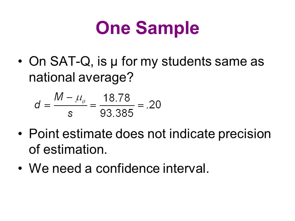 One Sample On SAT-Q, is µ for my students same as national average.