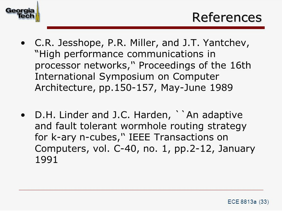 ECE 8813a (33) References C.R. Jesshope, P.R. Miller, and J.T.