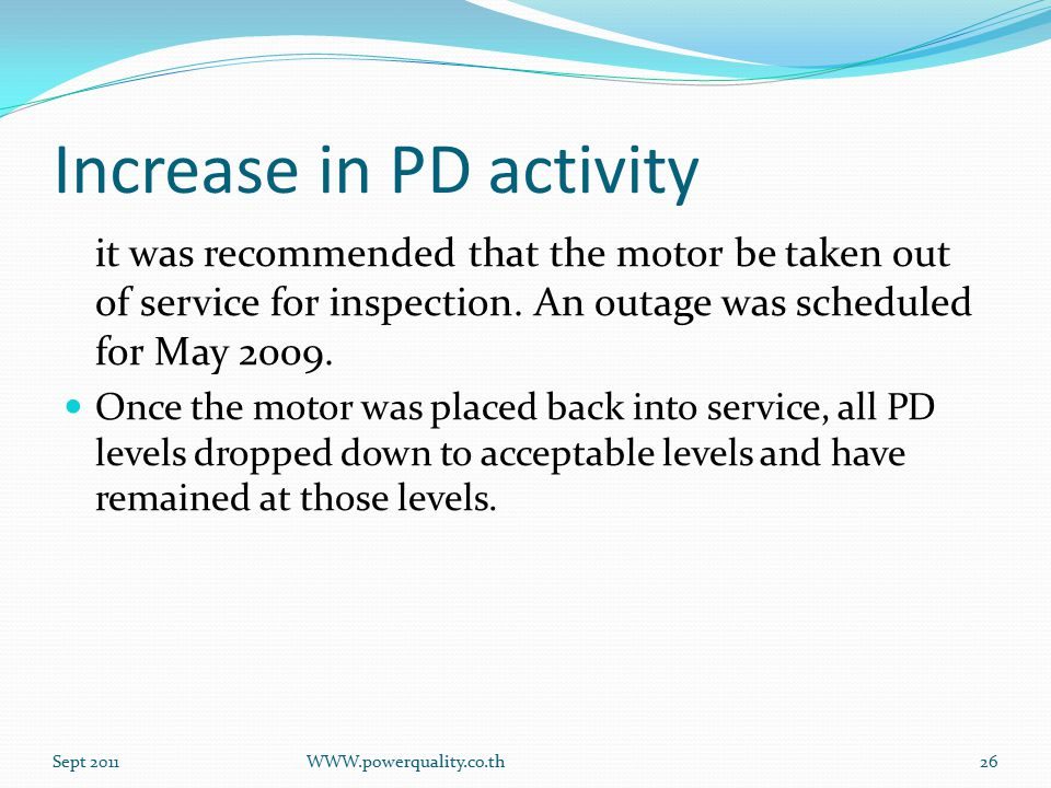 Increase in PD activity it was recommended that the motor be taken out of service for inspection.