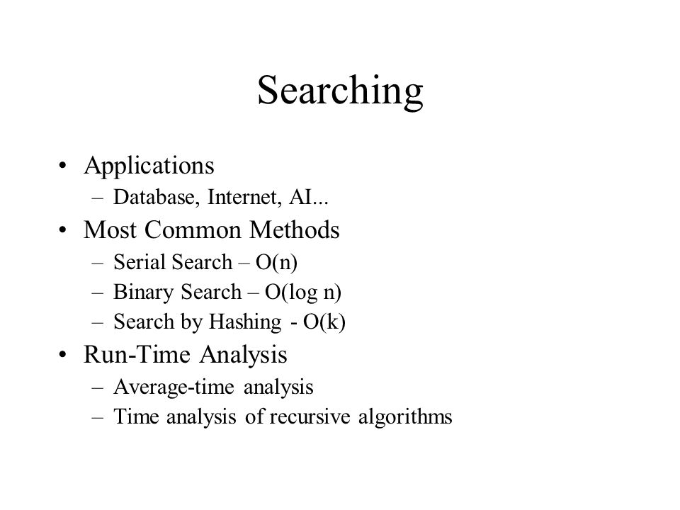 Searching Applications –Database, Internet, AI...