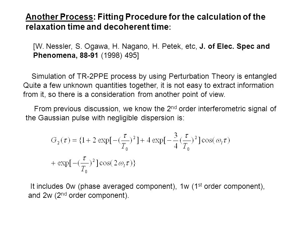 Another Process: Fitting Procedure for the calculation of the relaxation time and decoherent time : [W.