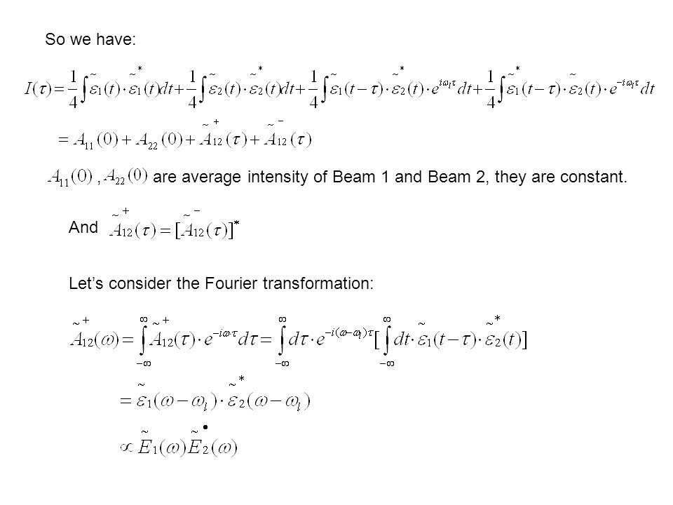 So we have: are average intensity of Beam 1 and Beam 2, they are constant., And Let's consider the Fourier transformation: