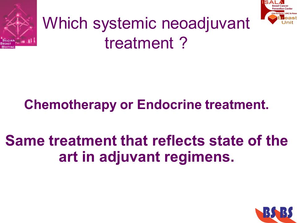 Which systemic neoadjuvant treatment . Chemotherapy or Endocrine treatment.