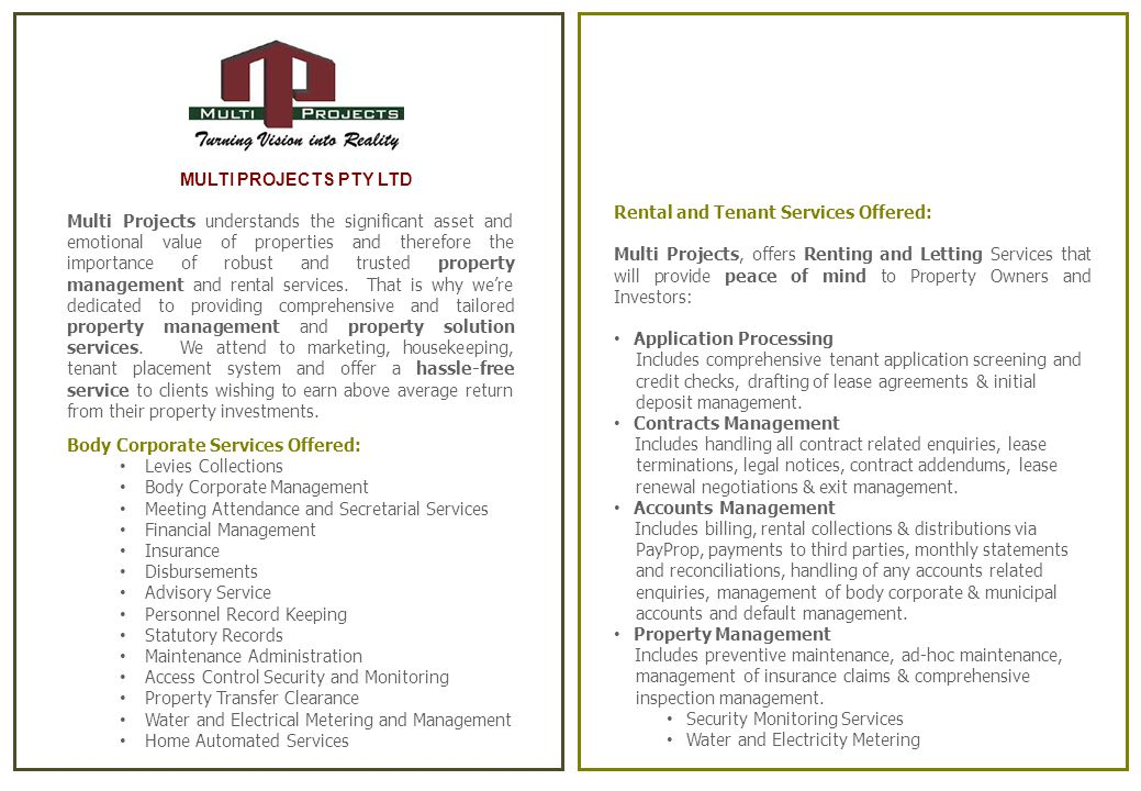 MULTI PROJECTS PTY LTD Multi Projects understands the significant asset and emotional value of properties and therefore the importance of robust and trusted property management and rental services.