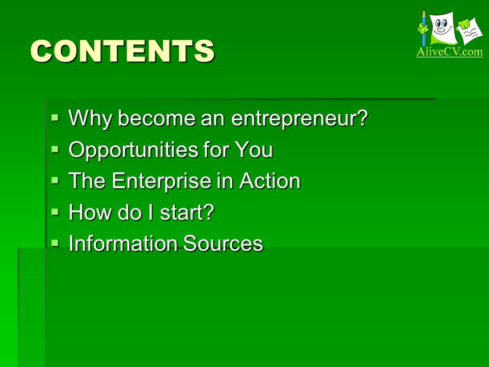 CONTENTS  Why become an entrepreneur.
