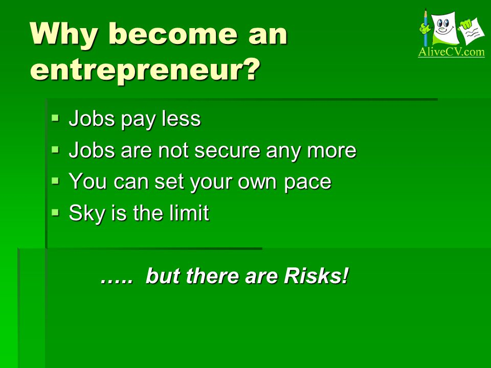 Why become an entrepreneur.