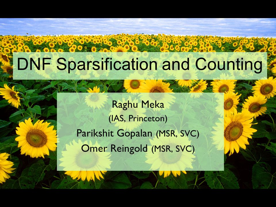 DNF Sparsification and Counting Raghu Meka (IAS, Princeton