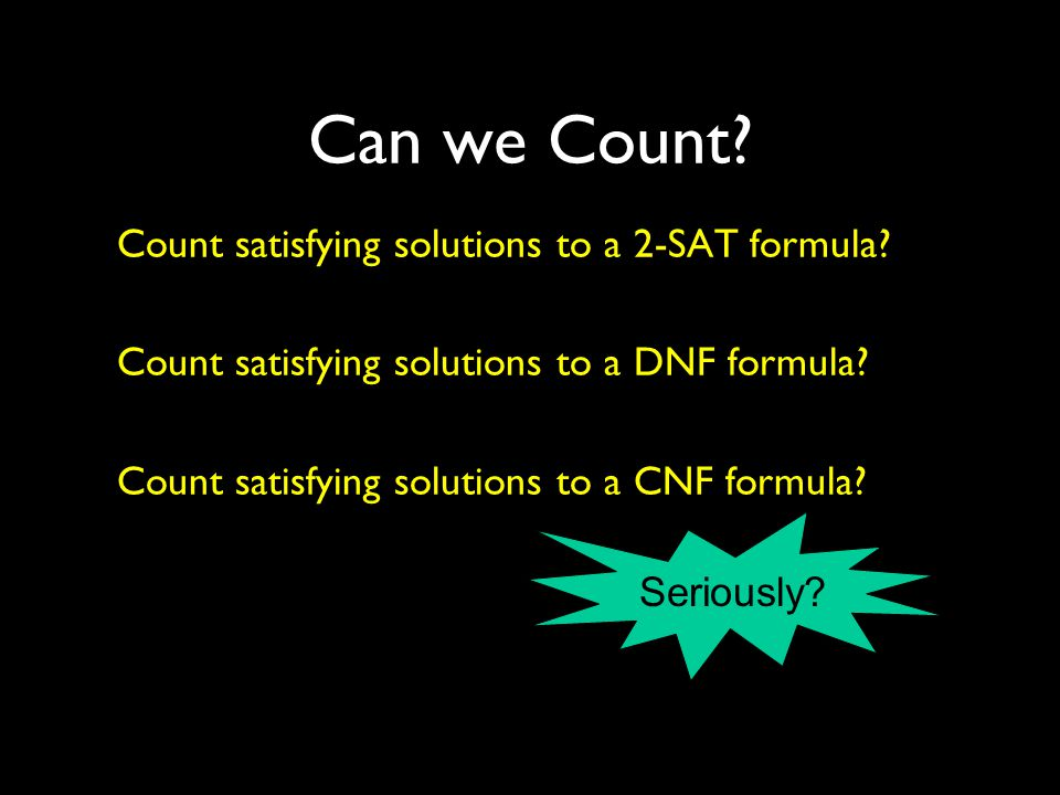 Can we Count. 3 Count satisfying solutions to a 2-SAT formula.
