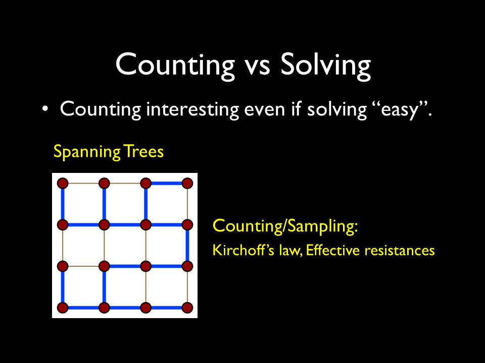 Counting vs Solving Counting interesting even if solving easy .