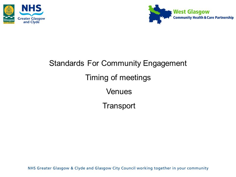 Standards For Community Engagement Timing of meetings Venues Transport