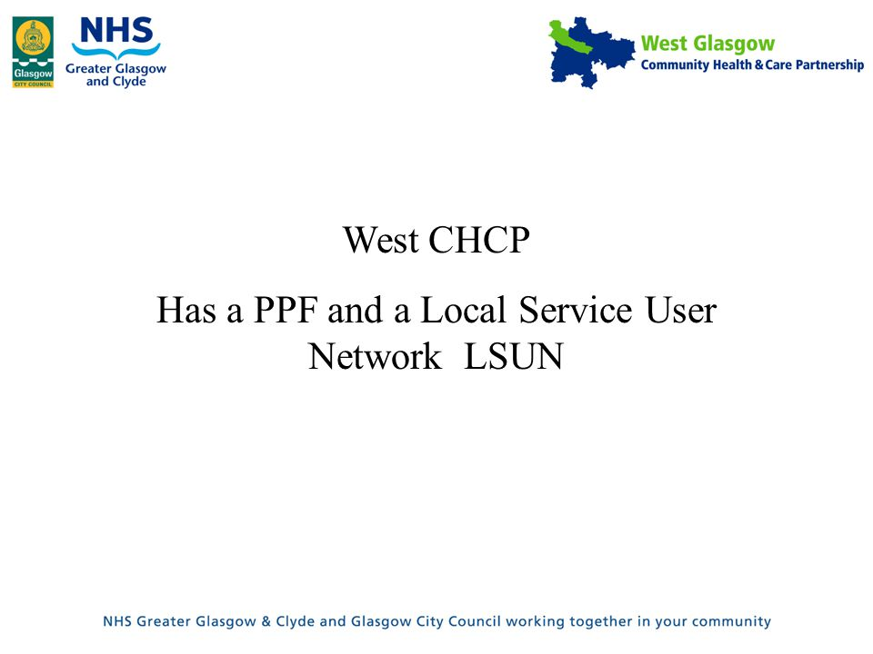 West CHCP Has a PPF and a Local Service User Network LSUN