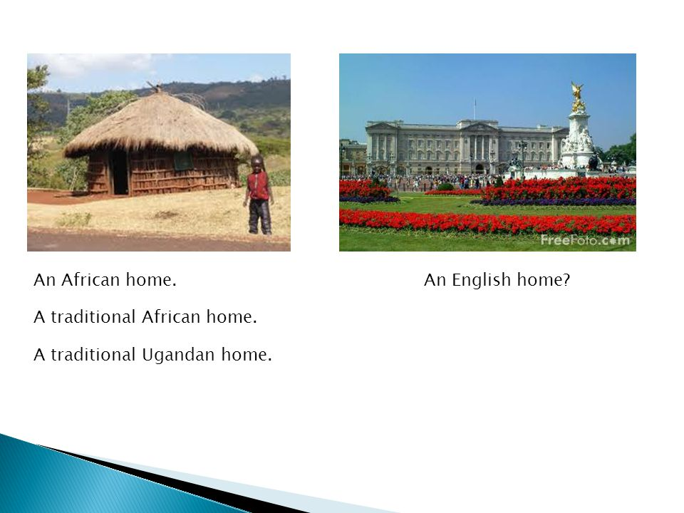 An African home. A traditional Ugandan home. A traditional African home. An English home