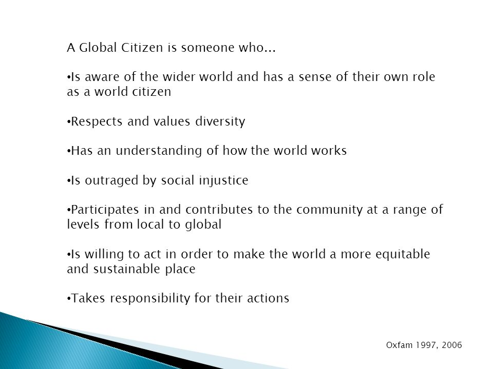 A Global Citizen is someone who...