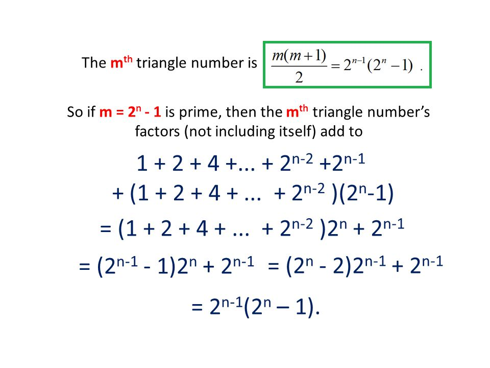 The m th triangle number is 1 + 2 + 4 +... + 2 n-2 +2 n-1 + (1 + 2 + 4 +...