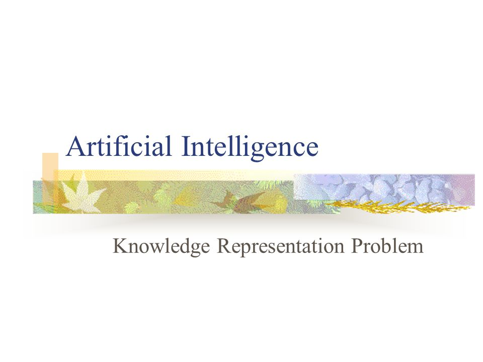 Artificial Intelligence Knowledge Representation Problem