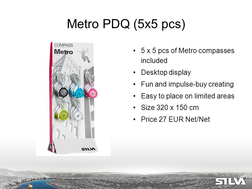 Metro PDQ (5x5 pcs) 5 x 5 pcs of Metro compasses included Desktop display Fun and impulse-buy creating Easy to place on limited areas Size 320 x 150 cm Price 27 EUR Net/Net
