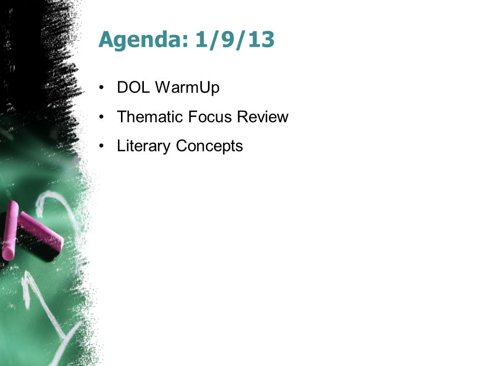 Agenda: 1/9/13 DOL WarmUp Thematic Focus Review Literary Concepts
