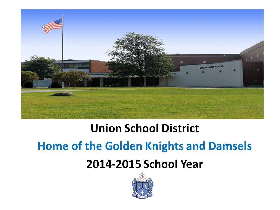 Union School District Home of the Golden Knights and Damsels 2014-2015 School Year