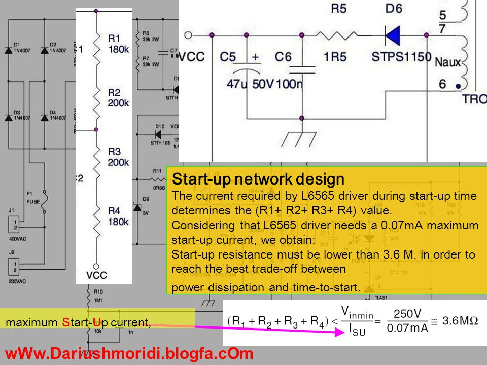 Start-up network design The current required by L6565 driver during start-up time determines the (R1+ R2+ R3+ R4) value.