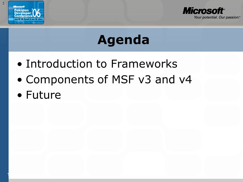 TEŽAVNOST: 2003 Agenda Introduction to Frameworks Components of MSF v3 and v4 Future