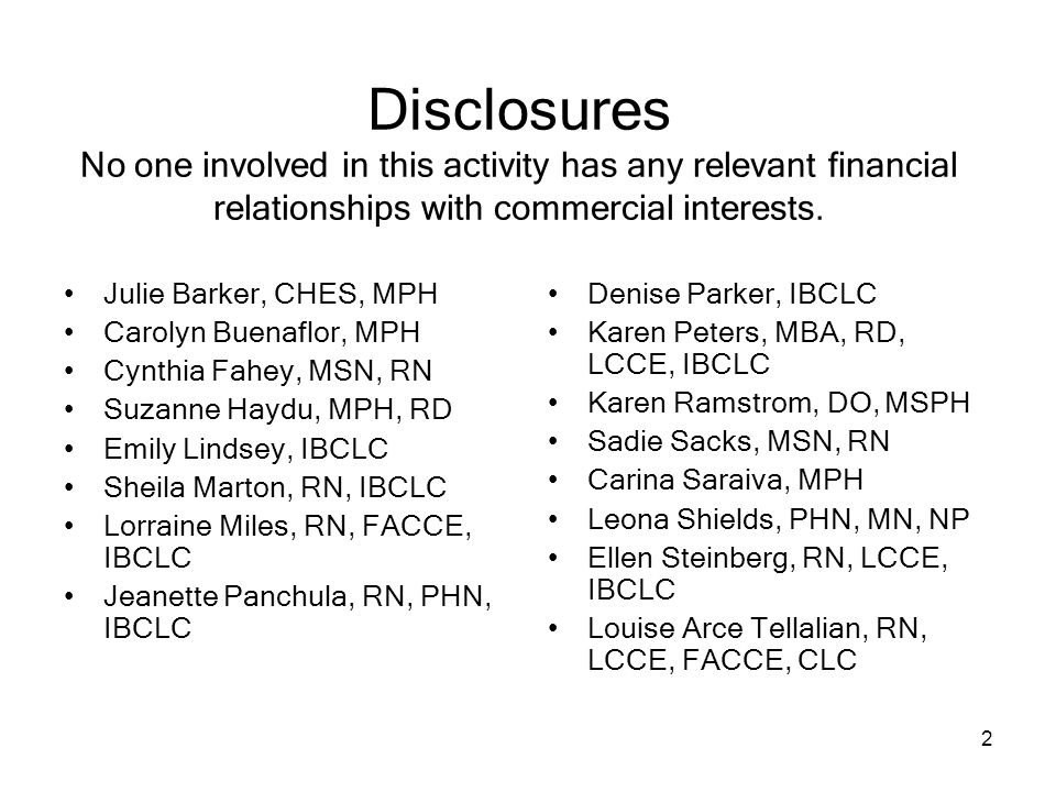 2 Disclosures No one involved in this activity has any relevant financial relationships with commercial interests.