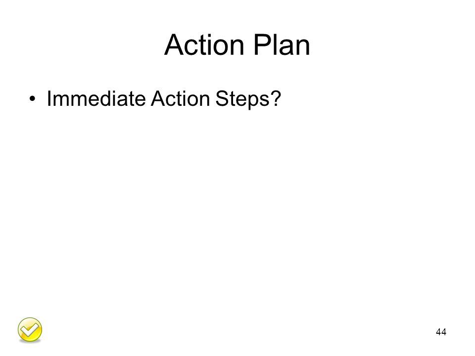 Action Plan Immediate Action Steps 44
